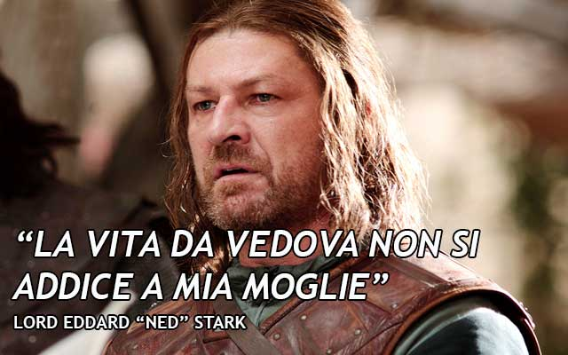 Citazione Ned Stark Game of Thrones