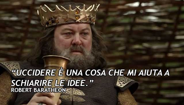 Citazione Robert Baratheon